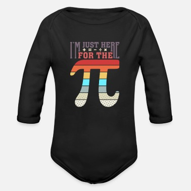 Mathematics I'm just here for the Pie Math Saying Cake joke - Organic Long-Sleeved Baby Bodysuit