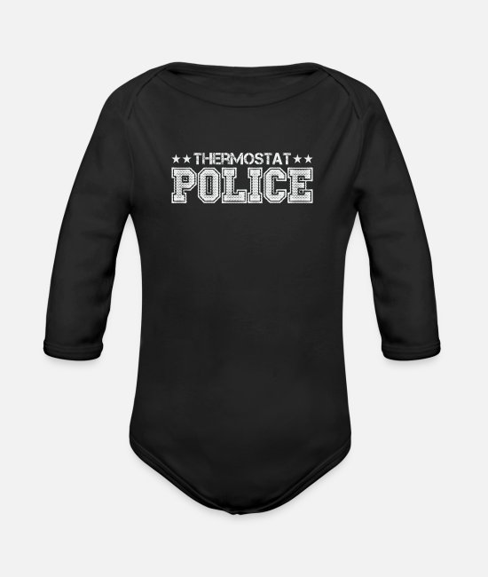 Heat Baby One Pieces - Thermostat Police Gift Sarcasm Heater Heating - Organic Long-Sleeved Baby Bodysuit black