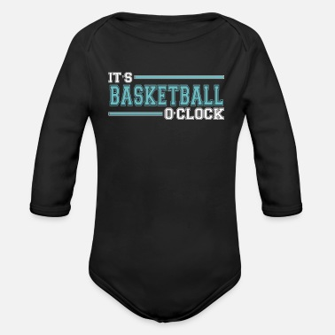 Comics Cool Funny It's Basketball O'Clock Time Team Quote - Organic Long-Sleeved Baby Bodysuit