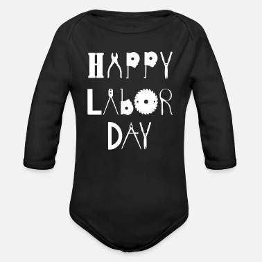Labor labor day gift , laboring , laborer lover gift - Organic Long-Sleeved Baby Bodysuit