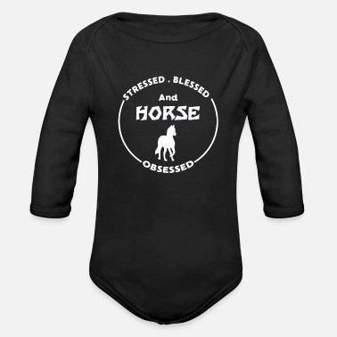 Gallop Horses Stressed Blessed Horse Obsessed Pony - Organic Long-Sleeved Baby Bodysuit