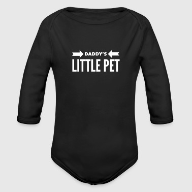 BDSM Gift Daddy's Little Pet - Organic Long Sleeve Baby Bodysuit