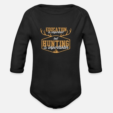 Sayings Hunting Hunting Is Importanter Hunter Funny - Organic Long Sleeve Baby Bodysuit
