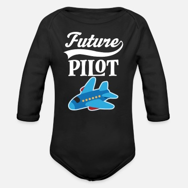 Pilot Future Pilot Childs Airplane Job Gift - Organic Long Sleeve Baby Bodysuit