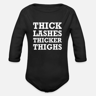 Thicker Thick Lashes Thicker Thighs - Organic Long-Sleeved Baby Bodysuit