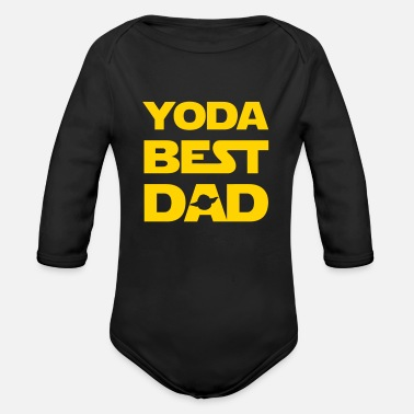 Best YODA BEST DAD IN WHOLE THE UNIVERSE - Organic Long-Sleeved Baby Bodysuit