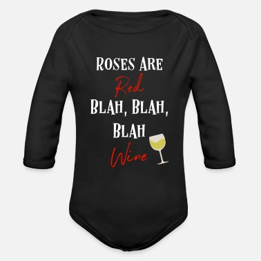 Wine Roses Are Red, Wine Drinker Liquor Sayings - Organic Long-Sleeved Baby Bodysuit