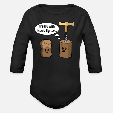 Cork Wine Cork Wants To Be Like Champagne Cork and Fly - Organic Long-Sleeved Baby Bodysuit