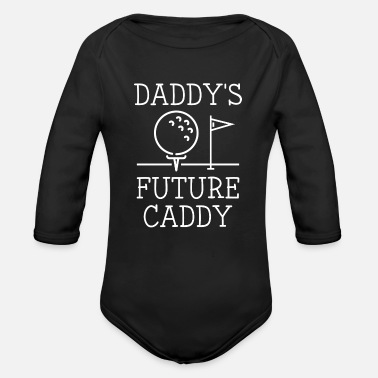 Golf Daddy's Future Caddy - Organic Long-Sleeved Baby Bodysuit
