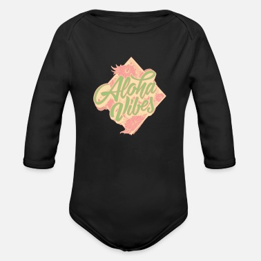 Beautiful Aloha vibes Title Creativity Text Quotes - Organic Long-Sleeved Baby Bodysuit