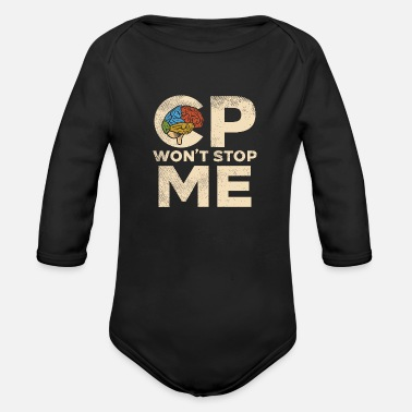Spastic Cerebral Palsy Wont Stop Me - Organic Long-Sleeved Baby Bodysuit