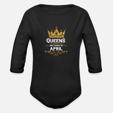 queens are born in april - Organic Long-Sleeved Baby Bodysuit