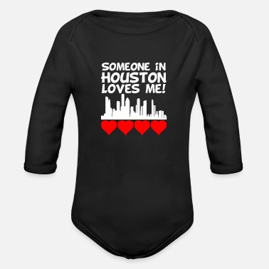 Houston Someone In Houston Texas Loves Me - Organic Long Sleeve Baby Bodysuit