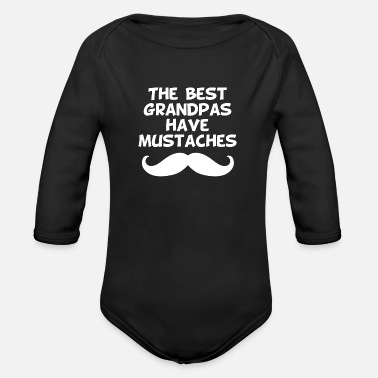 Mustache The Best Grandpas Have Mustaches - Organic Long-Sleeved Baby Bodysuit