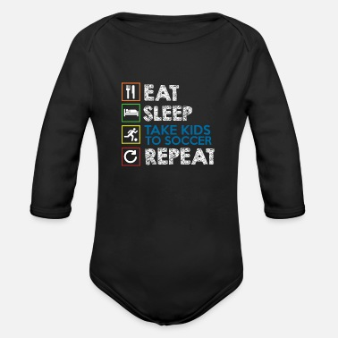 Soccer EAT SLEEP TAKE KIDS TO SOCCER REPEAT Cartoon Art - Organic Long-Sleeved Baby Bodysuit