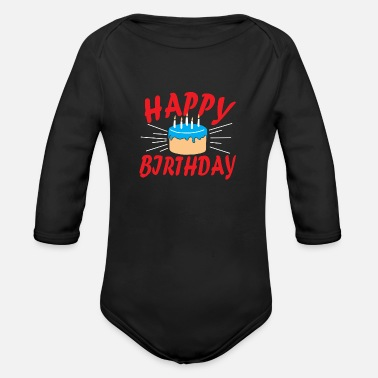 Happy Birthday Birthday | Happy Birthday Cake - Organic Long Sleeve Baby Bodysuit