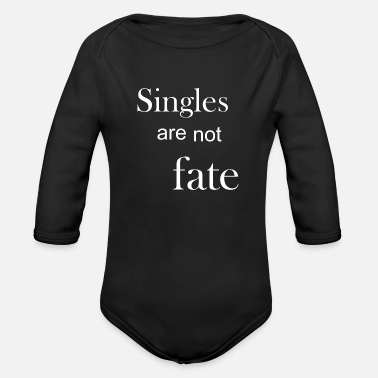 Fate Singles are not fate - Organic Long-Sleeved Baby Bodysuit