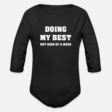 Chaot I Give My Best Funny Sarcasm T-Shirt - Organic Long-Sleeved Baby Bodysuit