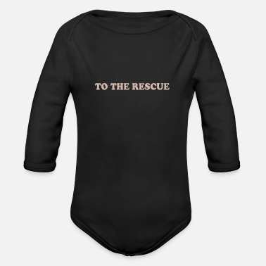 Rescue TO THE RESCUE - Organic Long-Sleeved Baby Bodysuit