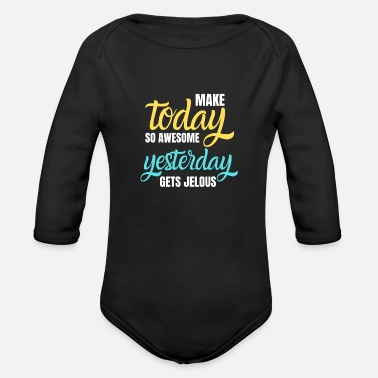 Jealousy today make awesome - Organic Long-Sleeved Baby Bodysuit