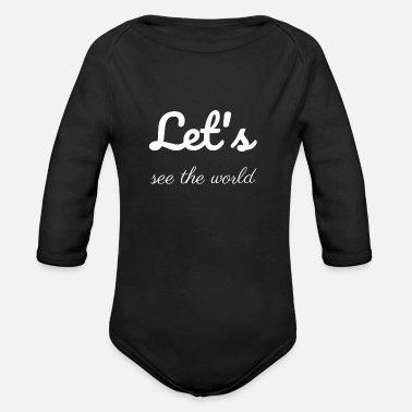 Present travel - Let us see the world - Organic Long-Sleeved Baby Bodysuit