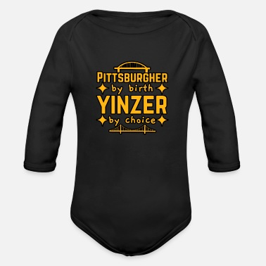 Birth Name Pittsburgher By Birth Yinzer By Choice Funny Gift - Organic Long-Sleeved Baby Bodysuit