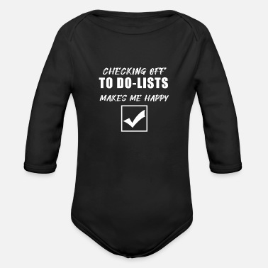 Ticked Off Checking off to do-lists makes me happy - Organic Long-Sleeved Baby Bodysuit