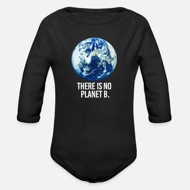 Planet there is no planet - Organic Long Sleeve Baby Bodysuit
