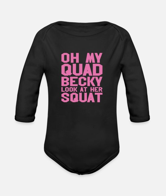 Quad Baby One Pieces - Oh My Quad Becky Look At Her Squat - Organic Long-Sleeved Baby Bodysuit black
