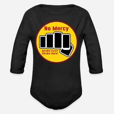Strike No Mercy Strike First Strike Hard - Organic Long Sleeve Baby Bodysuit