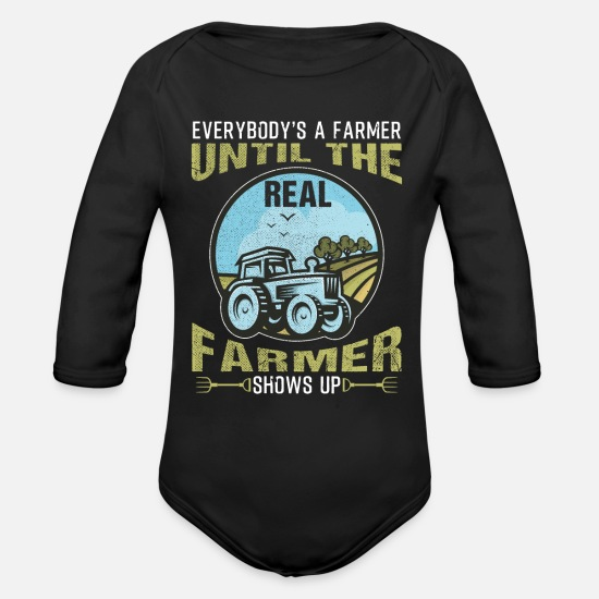 Tractor Baby Clothing - Everybody's A Farmer Until The Real Farmer Show Up - Organic Long-Sleeved Baby Bodysuit black