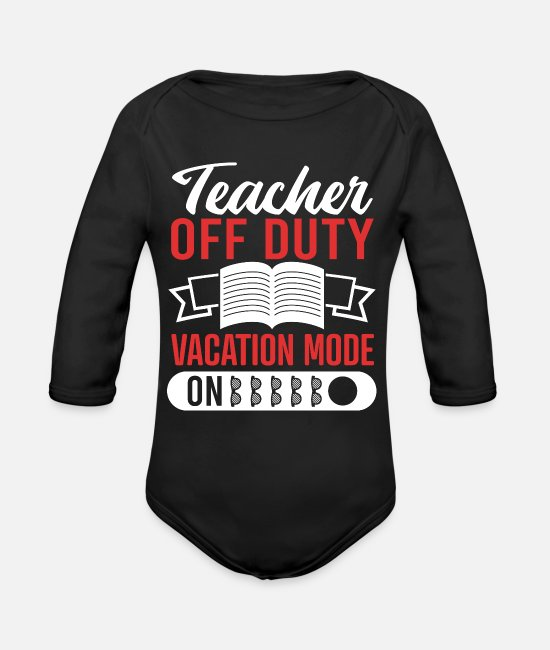 Vacation Baby One Pieces - Teacher Off Duty Vacay Mode On - Organic Long-Sleeved Baby Bodysuit black