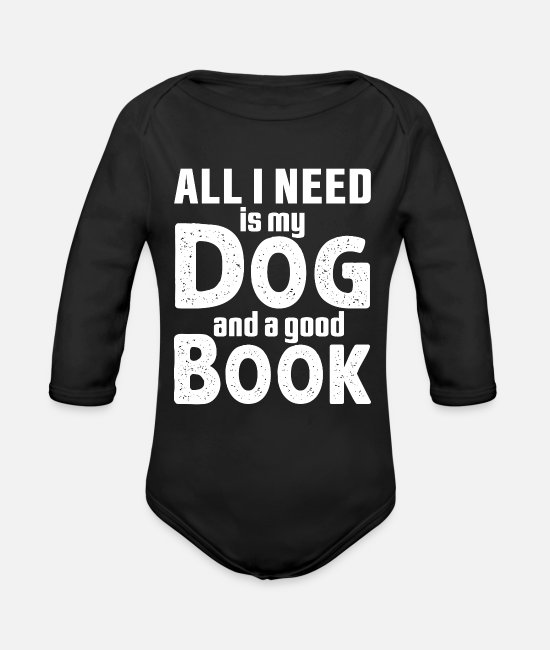 Book Baby One Pieces - All I Need Is My Dog And A Good Book - Organic Long-Sleeved Baby Bodysuit black