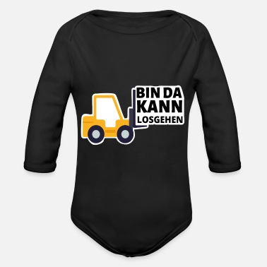 Stabler Forklift Driver I'm Ready To Go Funny - Organic Long-Sleeved Baby Bodysuit