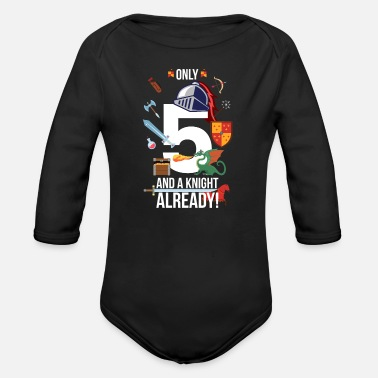 5th Birthday Boy Only 5 And A Knight Already - Organic Long-Sleeved Baby Bodysuit