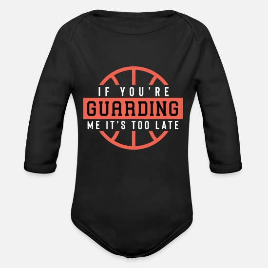 Basketball Baby Clothing - If You'Re Guarding Me It'S Too Late Basketball Lov - Organic Long-Sleeved Baby Bodysuit black