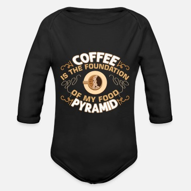Coffee Is The Foundation Of My Food Pyramid - Organic Long-Sleeved Baby Bodysuit