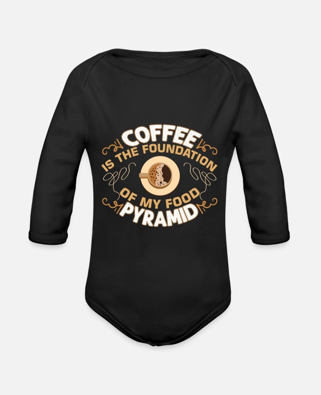 Quote Baby One Pieces - Coffee Is The Foundation Of My Food Pyramid - Organic Long-Sleeved Baby Bodysuit black