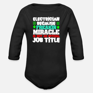 Electricity Electrician Electrical Electricity Electric Job - Organic Long-Sleeved Baby Bodysuit