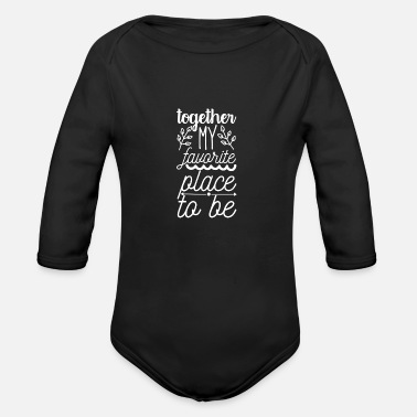 Together Togehther my favourite place to be sweet quote - Organic Long-Sleeved Baby Bodysuit