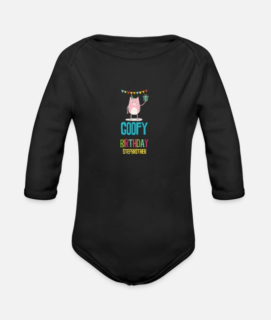 Young Baby One Pieces - goofy Birthday stepbrother - Organic Long-Sleeved Baby Bodysuit black