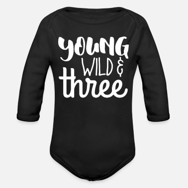Young Young wild and three - Organic Long-Sleeved Baby Bodysuit