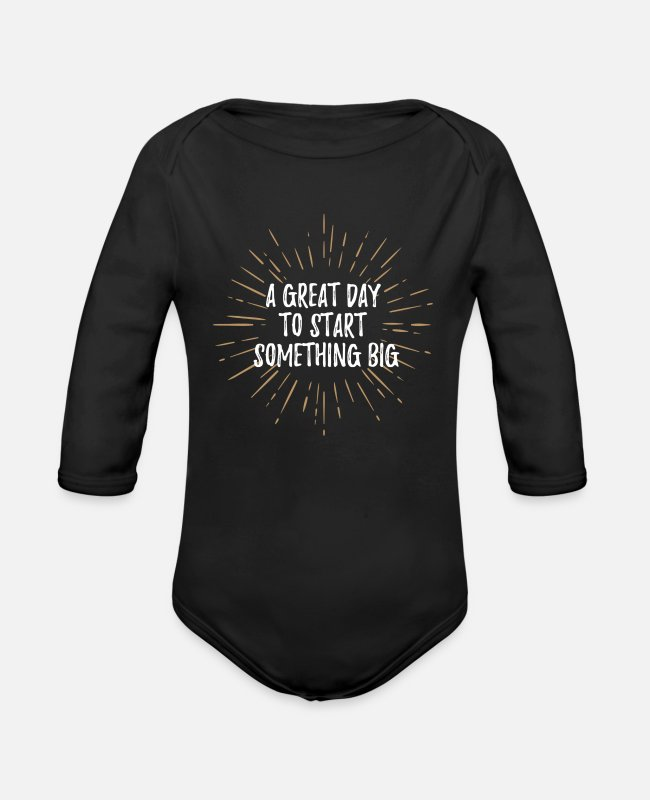 Great Baby One Pieces - A Great Day to Start Something Big - Organic Long-Sleeved Baby Bodysuit black