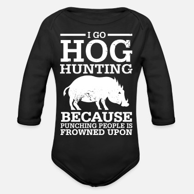 Hog i go hog hunting - Organic Long-Sleeved Baby Bodysuit