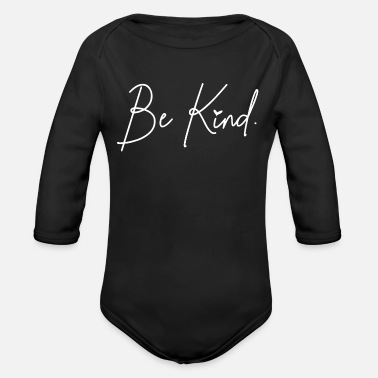 Be Kind Be Kind Kindness - Organic Long-Sleeved Baby Bodysuit