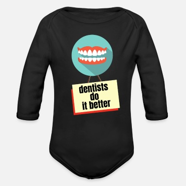 Dentist Funny Dentist Funny Quote - Organic Long-Sleeved Baby Bodysuit