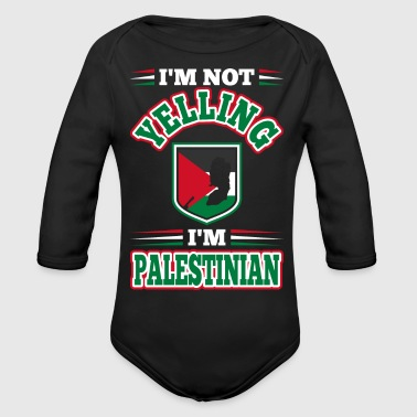 Im Not Yelling Im Palestinian - Organic Long Sleeve Baby Bodysuit