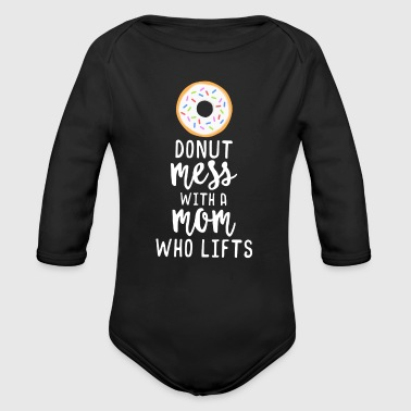 Donut Mom Lift - Funny Workout TShirt Mother's Day - Organic Long Sleeve Baby Bodysuit