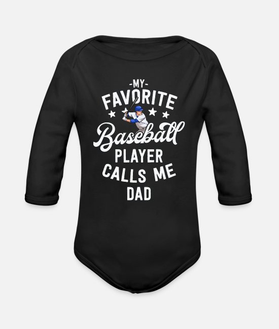 Catcher Baby One Pieces - My Favorite Baseball Player Calls Me Dad Father's - Organic Long-Sleeved Baby Bodysuit black