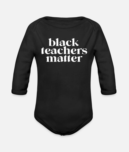 Black History Baby One Pieces - Black Teachers Matter Vintage History Month - Organic Long-Sleeved Baby Bodysuit black